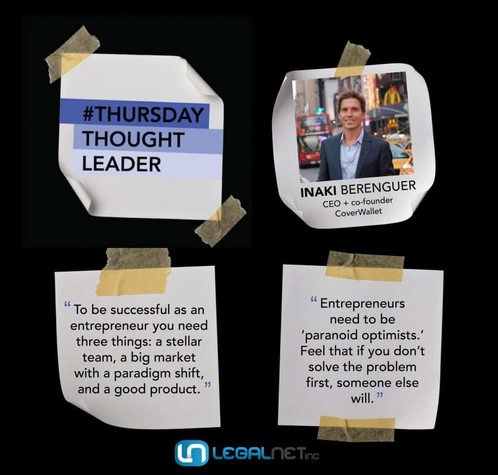 Inaki Berenguer, CEO and Co-Founder of CoverWallet, shares his wisdom on this week's Thursday Thought Leader.